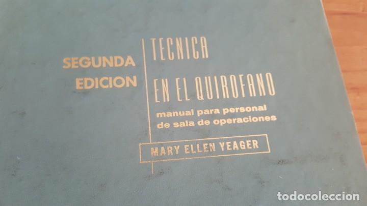 Libros de segunda mano: TECNICA EN EL QUIROFANO-MANUAL PARA PERSONAL DE SALA DE OPERACIONES. MARY ELLEN YEAGER. 2ª EDICION. - Foto 2 - 142746726