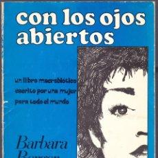 Libros de segunda mano: M - CON LOS OJOS ABIERTOS - MACROBIOTICA - BARBARA BERGER - 1980. Lote 142757010
