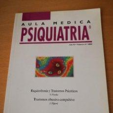 Libros de segunda mano: AULA MEDICA PSIQUIATRIA. ESQUIZOFRENIA Y TRASTORNOS PSICOTICOS, TRASTORNOS OBSESIVO-COMPULSIVO. Lote 142780366