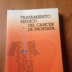 Libros de segunda mano: TRATAMIENTO MEDICO DEL CANCER DE PROSTATA. Lote 142825864