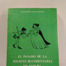 Libros de segunda mano: EL PASADO DE LA HIGIENE BOCODENTARIA EN ESPAÑA. GONZÁLEZ IGLESIAS, JULIO. . ISBN 8430045066.. Lote 142884874