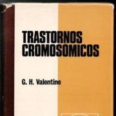 Libros de segunda mano: TRASTORNOS CROMOSÓMICOS, G.H. VALENTINE. Lote 143115918