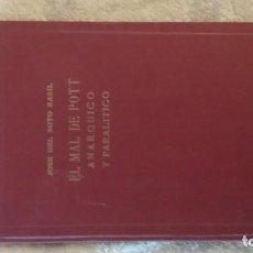 Libros de segunda mano: EL MAL DE POTT, ANÁRQUICO Y PARALITICO. NUEVOS CONCEPTOS MÉDICO-QUIRÚRGICOS. JOSE DEL SOTO BASIL. Lote 143130242