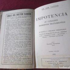 Libros de segunda mano: IMPOTENCIA, SU CURACION BAÑOS DE SOL DR. VANDER. Lote 143147202