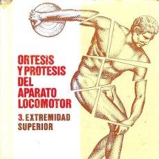 Libros de segunda mano: ORTESIS Y PRÓTESIS DEL APARATO LOCOMOTOR TOMO 3.. Lote 143164157
