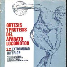 Libros de segunda mano: ORTESIS Y PRÓTESIS DEL APARATO LOCOMOTOR . EXTREMIDAD INFERIOR 2.2. Lote 143164165