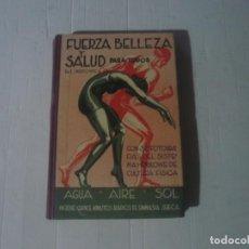 Libros de segunda mano: FUERZA BELLEZA Y SALUD PARA TODOS. Lote 143176946