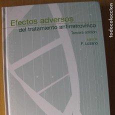 Libros de segunda mano: EFECTOS ADVERSOS DEL TRATAMIENTO ANTIRETROVÍRICO.- F. LOZAN.- ERGON .2010. Lote 143177370