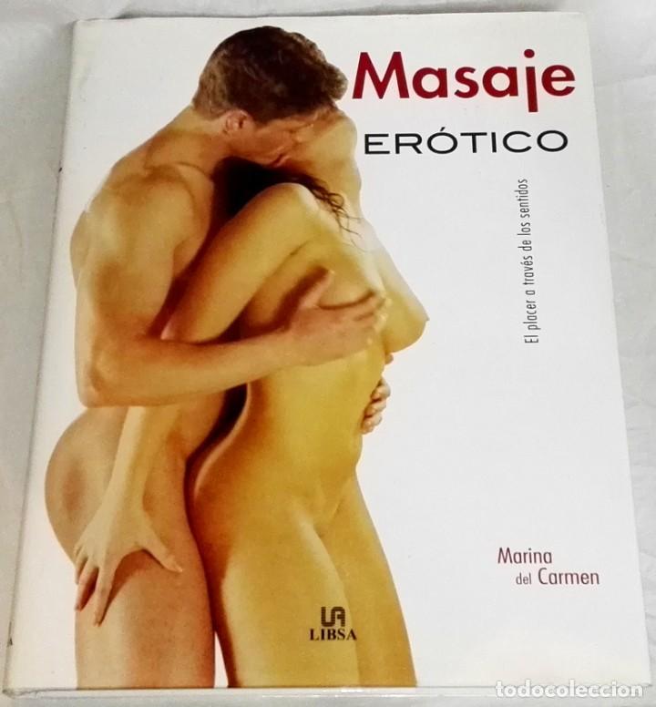 MASAJE ERÓTICO, EL PLACER A TRAVÉS DE LOS SENTIDOS; MARINA DEL CARMEN - LIBSA 2006 (Libros de Segunda Mano - Ciencias, Manuales y Oficios - Medicina, Farmacia y Salud)