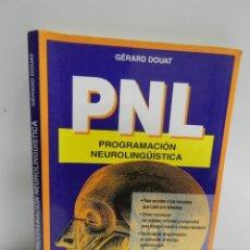 Libros de segunda mano: LIBRO PNL PROGRAMACIÓN NEUROLINGÜÍSTICA GERARD DOUAT EDITORIAL DE VECCHI . Lote 143689806