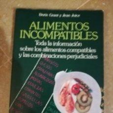 Libros de segunda mano: ALIMENTOS INCOMPATIBLES. COMO COMBINAR LOS ALIMENTOS PARA UNA SALUD MEJOR (DORIS GRANT Y JEAN JOICE). Lote 143806282