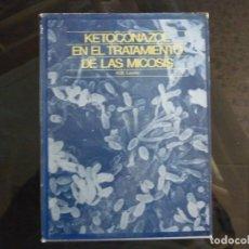 Libros de segunda mano: KETOCONAZOL EN EL TRATAMIENTO DE LAS MICOSIS - H.B. LEVINE - EDICIONES DOYMA, 1985. Lote 143847850