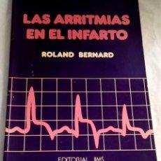 Libros de segunda mano: LAS ARRITMIAS EN EL INFARTO; ROLAND BERNARD - EDITORIAL JIMS 1974. Lote 143927022