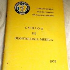 Libros de segunda mano: CÓDIGO DE DEONTOLOGÍA MÉDICA - CONSEJO GENERAL DE LOS COLEGIOS OFICIALES DE MÉDICOS 1979. Lote 143961770