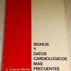 Libros de segunda mano: SIGNOS Y DATOS CARDIOLÓGICOS MÁS FRECUENTES; C. CUERVO MUÑOZ - LABORATORIOS B.O.I. 1972. Lote 144000310