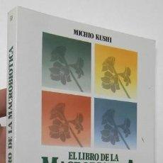 Libros de segunda mano - EL LIBRO DE LA MACROBIÓTICA - MICHIO KUSHI - 144228514