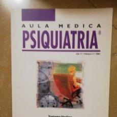 Libros de segunda mano: AULA MEDICA PSIQUIATRIA (AÑO V, Nº 1, 2003) TRASTORNOS BIPOLARES (J. M. CRESPO). Lote 144604734