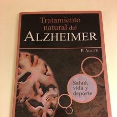 Libros de segunda mano: LIBRO TRATAMIENTO NATURAL DEL ALZHEIMER SALUD VIDA Y DEPORTE ( P. AGUSTÍ). Lote 144625524