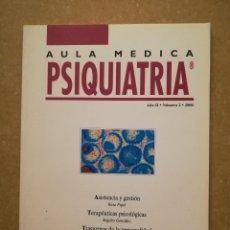 Libros de segunda mano: AULA MEDICA PSIQUIATRIA Nº 2 (2000) TERAPÉUTICAS PSICOLÓGICAS / TRASTORNOS DE LA PERSONALIDAD. Lote 144849846