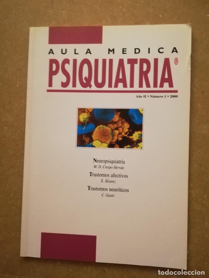 AULA MEDICA PSIQUIATRIA Nº 1 (2000) NEUROPSIQUIATRIA / TRASTORNOS AFECTIVOS / TRASTORNOS NEURÓTICOS (Libros de Segunda Mano - Ciencias, Manuales y Oficios - Medicina, Farmacia y Salud)