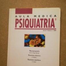 Libros de segunda mano: AULA MEDICA PSIQUIATRIA Nº 1 (2000) NEUROPSIQUIATRIA / TRASTORNOS AFECTIVOS / TRASTORNOS NEURÓTICOS. Lote 144850070