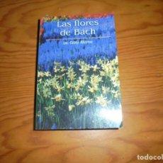 Libros de segunda mano: LAS FLORES DE BACH. DR. GÖTZ BLOME. RBA, 2002. Lote 145833526