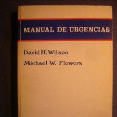 Libros de segunda mano: DAVID WILSON - MICHAEL FLOWERS: - MANUAL DE URGENCIAS - (BARCELONA, 1985) (MEDICINA). Lote 145989182
