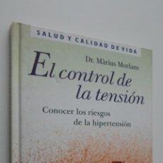 Libros de segunda mano: EL CONTROL DE LA TENSIÓN - MORLANS, MÀRIUS. Lote 146054510