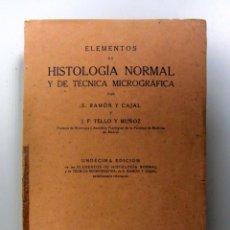 Libros de segunda mano: HISTOLOGÍA NORMAL Y DE TÉCNICA MICROGRÁFICA. S. RAMÓN Y CAJAL Y J.F. TELLO Y MUÑOZ. 1940. ILUSTRADO.. Lote 146131782