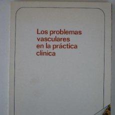 Libros de segunda mano: LOS PROBLEMAS VASCULARES EN LA PRACTICA CLINICA - FENOMENO HUMANO Y AZOTE SOCIAL. Lote 146502746