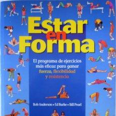 Libros de segunda mano: ESTAR EN FORMA - BOB ANDERSON – INTEGRAL. Lote 146504806