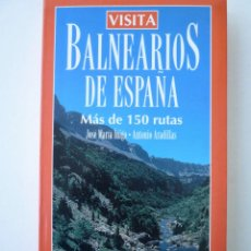 Libros de segunda mano: BALNEARIOS DE ESPAÑA - JOSE Mª IÑIGO . ANTONIO ARANDILLAS. Lote 146508390