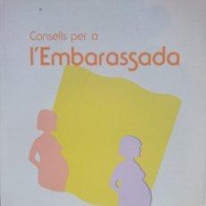 Libros de segunda mano: CONSELLS PER A L´EMBARASSADA. Lote 146534746