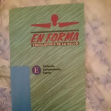 Libros de segunda mano: EN FORMA ENCICLOPEDIA DE LA SALUD LETRAS E NUMERO 11 ED. EL PERIODICO. Lote 146597858