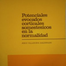 Libros de segunda mano: POTENCIALES EVOCADOS CORTICALES SOMESTESICOS EN LA NORMALIDAD JESUS VILLANUEVA MALDONADO 1984. Lote 146745370