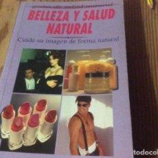 Libros de segunda mano: BELLEZA Y SALUD NATURAL - RODRIGUEZ ROJAS. Lote 147080554