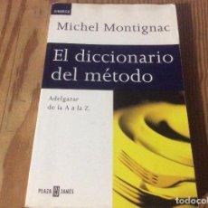 Libros de segunda mano: ADELGAZAR DE LA A A LA Z: EL DICCIONARIO DEL METODO. MICHEL MONTIGNAC. Lote 147081130