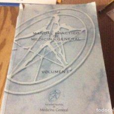 Libros de segunda mano: MANUAL PRÁCTICO DE MEDICINA GENERAL VOLUMEN I 1998. Lote 147083990