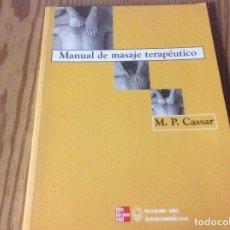 Libros de segunda mano: MANUAL DE MASAJE TERAPÉUTICO M P CASSAR MC GRAW HILL. Lote 147084810