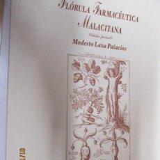 Libros de segunda mano: FLORULA FARMACEUTICA MALACITANA (EDICIÓN FACSÍMIL) - MODESTO LAZA PALACIOS - MÁLAGA BOTÁNICA. Lote 147090758