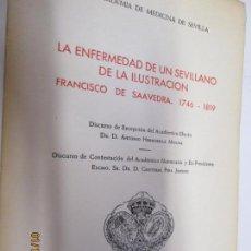 Libros de segunda mano: LA ENFERMEDAD DE UN SEVILLANO DE LA ILUSTRACIÓN FRANCISCO DE SAAVEDRA. 1746-1819 . Lote 147091534