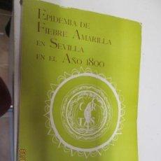 Libros de segunda mano: EPIDEMIA DE FIEBRE AMARILLA EN SEVILLA EN EL AÑO 1800. HERMOSILLA MOLINA, ANTONIO. Lote 147092094