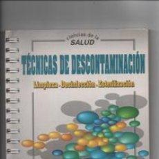 Libros de segunda mano: TÉCNICAS DE DESCONTAMINACIÓN: LIMPIEZA, DESINFECCIÓN, ESTERILIZACIÓN.M.J.GARCÍA-SAAVEDRA, J.C. VICEN. Lote 147188901