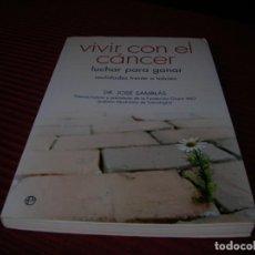 Libros de segunda mano: INTERESANTE LIBRO .VIVIR CON EL CÁNCER.LUCHA PARA GANAR.DR.JOSÉ SAMBLÁS.. Lote 147349642