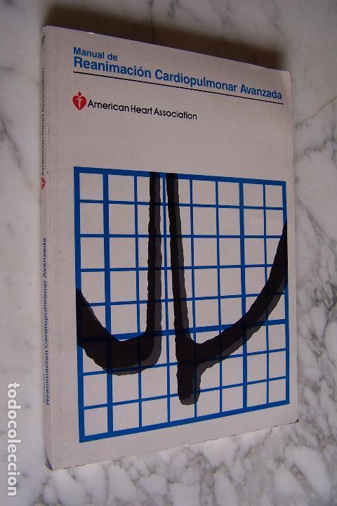 MANUAL DE REANIMACIÓN CARDIOPULMONAR AVANZADA. AMERICAN HEART ASSOCIATION. (Libros de Segunda Mano - Ciencias, Manuales y Oficios - Medicina, Farmacia y Salud)
