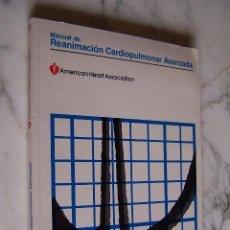 Libros de segunda mano: MANUAL DE REANIMACIÓN CARDIOPULMONAR AVANZADA. AMERICAN HEART ASSOCIATION.. Lote 147381274