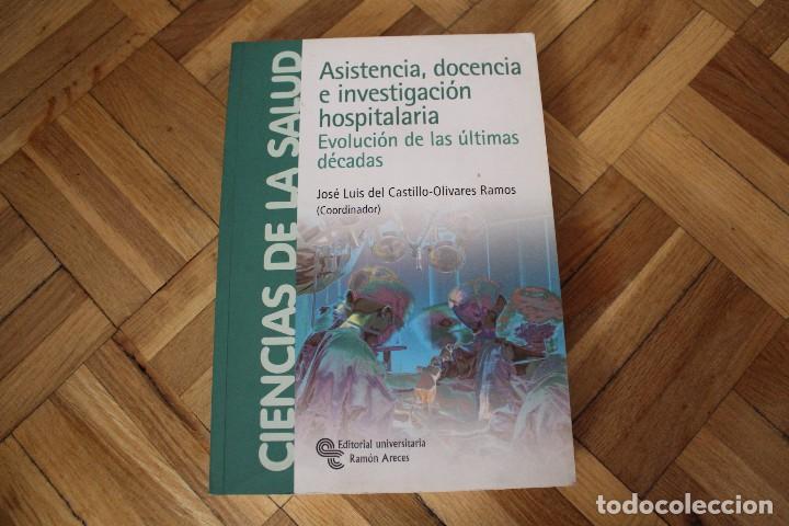 Libros de segunda mano: Libro ASISTENCIA, DOCENCIA E INVESTIGACIÓN HOSPITALARIA, José Luis del Castillo- Olivares, Ed. Arece - Foto 2 - 119050375
