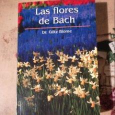 Libros de segunda mano: LAS FLORES DE BACH - DR. GÖTZ BLOME. Lote 147614222