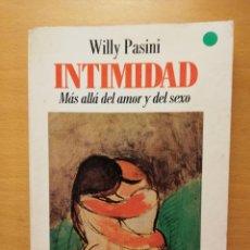Libros de segunda mano: INTIMIDAD. MÁS ALLÁ DEL AMOR Y DEL SEXO (WILLY PASINI). Lote 147616826