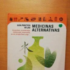 Libros de segunda mano: GUÍA PRÁCTICA DE LAS MEDICINAS ALTERNATIVAS (CÍRCULO DE LECTORES). Lote 147623658